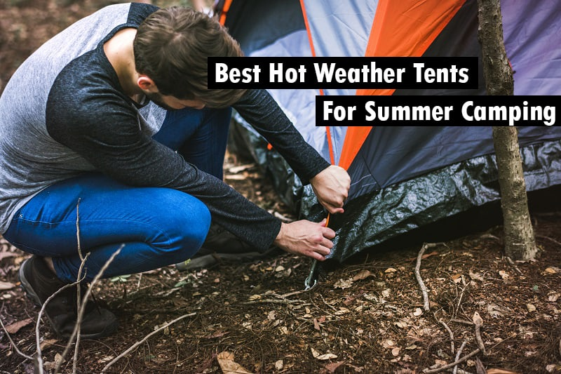 Best Hot Weather tents for summer camping